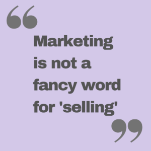 marketing is not a fancy word for selling