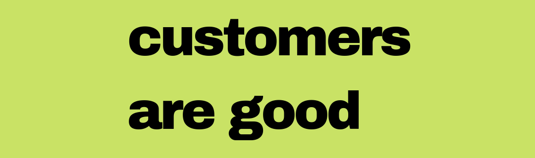 not all customers are good customers